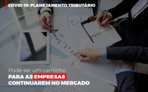 Covid 19 Planejamento Tributario Pode Ser Um Caminho Para Empresas Continuarem No Mercado Contabilidade No Itaim Paulista Sp | Abcon Contabilidade - Contabilidade