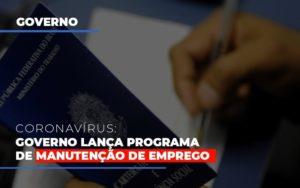 Governo Lanca Programa De Manutencao De Emprego - Contabilidade