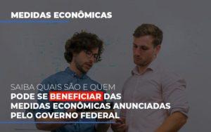 Medidas Economicas Anunciadas Pelo Governo Federal - Contabilidade