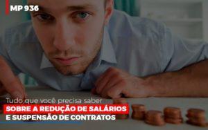 Mp 936 O Que Voce Precisa Saber Sobre Reducao De Salarios E Suspensao De Contrados Contabilidade No Itaim Paulista Sp | Abcon Contabilidade - Contabilidade