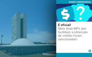E Oficial Mais Duas Mps Que Facilitam A Obtencao De Credito Foram Sancionadas - Contabilidade em Estrela - RS | ZW Contabilidade