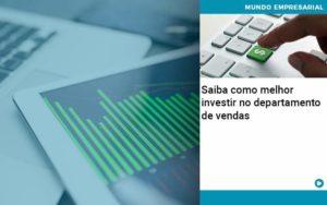 Saiba Como Melhor Investir No Departamento De Vendas - Contabilidade em Estrela - RS | ZW Contabilidade