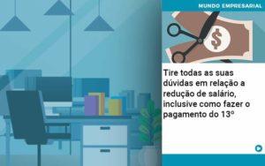 Tire Todas As Suas Duvidas Em Relacao A Reducao De Salario Inclusive Como Fazer O Pagamento Do 13 - Contabilidade em Estrela - RS | ZW Contabilidade