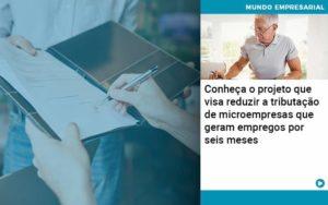 Conheca O Projeto Que Visa Reduzir A Tributacao De Microempresas Que Geram Empregos Por Seis Meses Organização Contábil Lawini - Contabilidade em Estrela - RS | ZW Contabilidade