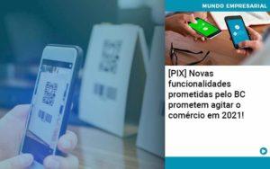 Pix Bc Promete Saque No Comercio E Compras Offline Para 2021 Organização Contábil Lawini - Contabilidade em Estrela - RS | ZW Contabilidade