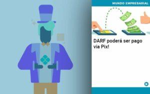 Darf Poderá Ser Pago Via Pix Organização Contábil Lawini - Contabilidade em Estrela - RS | ZW Contabilidade