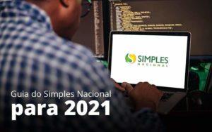Guia Do Simples Nacional Para 2021 Post 1 Organização Contábil Lawini - Contabilidade em Estrela - RS | ZW Contabilidade