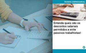 Entenda Quais Sao Os Descontos Salariais Permitidos E Evite Passivos Trabalhistas Organização Contábil Lawini - Contabilidade em Estrela - RS | ZW Contabilidade