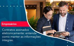 Contratos Assinados Eletronicamente Entenda Como Manter As Informacoes Integras 1 - Contabilidade em Estrela - RS | ZW Contabilidade