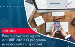 Faca O Dowload Agora Do Dirf 2021 O Programa Ja Se Encontra Disponivel Organização Contábil Lawini - Contabilidade em Estrela - RS | ZW Contabilidade