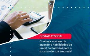 Conheca As Areas De Atuacao E Habilidades De Um A Contador A Para O Sucesso De Sua Empresa 1 - Contabilidade em Estrela - RS | ZW Contabilidade