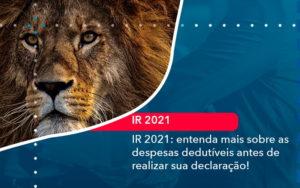 Ir 2021 Entenda Mais Sobre As Despesas Dedutiveis Antes De Realizar Sua Declaracao 1 - Contabilidade em Estrela - RS | ZW Contabilidade