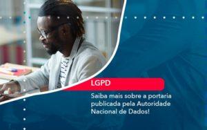 Saiba Mais Sobre A Portaria Publicada Pela Autoridade Nacional De Dados 1 - Contabilidade em Estrela - RS | ZW Contabilidade