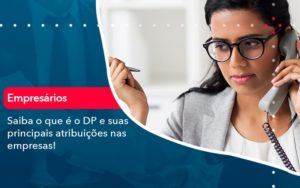 Saiba O Que E Dp E Suas Principais Atribuicoes Nas Empresas 1 - Contabilidade em Estrela - RS | ZW Contabilidade
