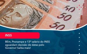 Bem Pronampe E 13 Salario Do Inss Aguardam Decisao De Datas Pelo Governo Saiba Mais 1 - Contabilidade em Estrela - RS | ZW Contabilidade