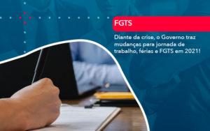 Diante Da Crise O Governo Traz Mudancas Para Jornada De Trabalho Ferias E Fgts Em 2021 - Contabilidade em Estrela - RS | ZW Contabilidade