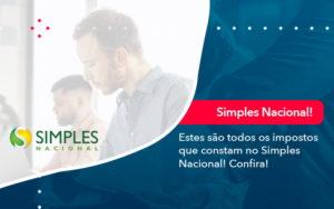 Simples Nacional Conheca Os Impostos Recolhidos Neste Regime 1 - Contabilidade em Estrela - RS | ZW Contabilidade