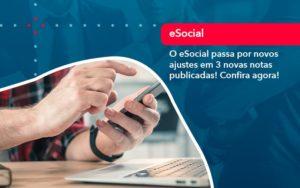 O E Social Passa Por Novos Ajustes Em 3 Novas Notas Publicadas Confira Agora (1) - Contabilidade em Estrela - RS | ZW Contabilidade