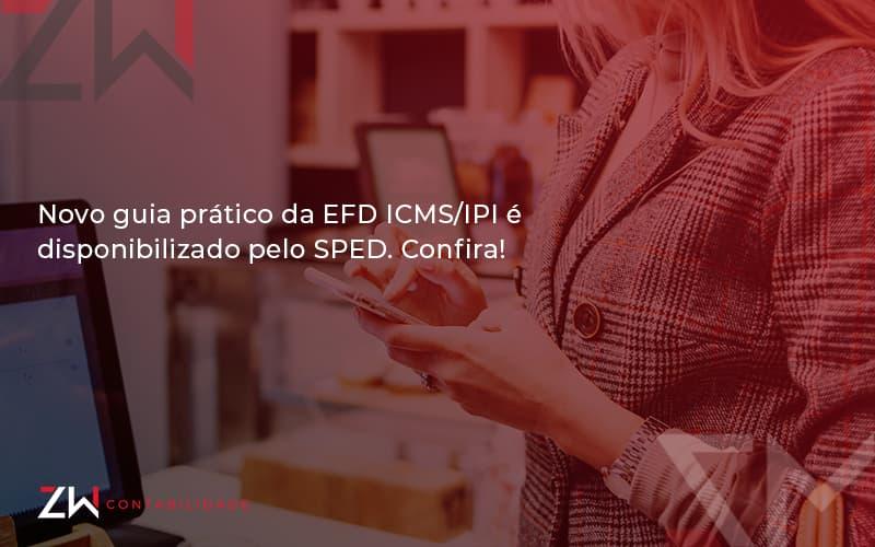Novo Guia Pratico Da Efd Zw Contabilidade - Contabilidade em Estrela - RS | ZW Contabilidade